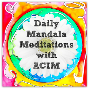 Daily mandala meditations with ACIM