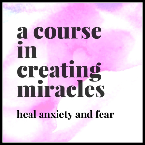 *A Course in Creating Miracles