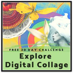 *Explore Digital Collage