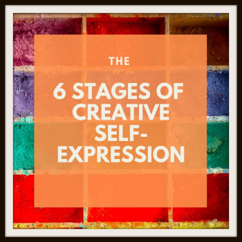 *6 Stages of Creative Self-Expression
