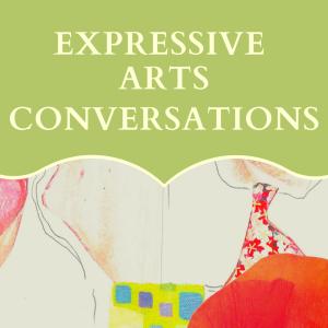 Expressive Arts Conversations